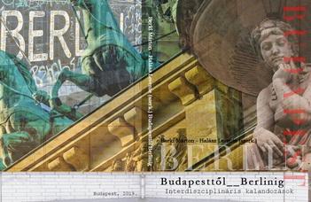 Budapesttől Berlinig – Interdiszciplináris kalandozások